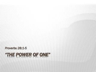 """The Power of One"""