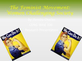 The Feminist Movement: Women Challenging Society