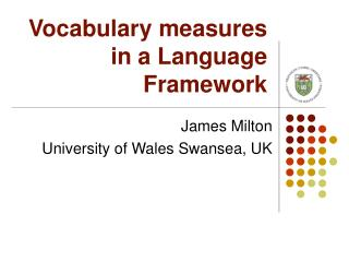 Vocabulary measures in a Language Framework