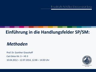 Einführung in die Handlungsfelder SP/SM:  Methoden