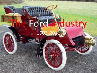 The  Ford  Industry 1903 - 2011