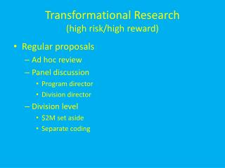 Transformational Research (high risk/high reward)