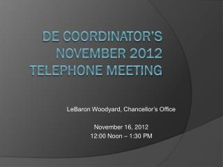 DE  Coordinator's  November 2012  Telephone Meeting