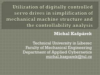 Michal Ka�p�rek Technical University  in  Liberec  Faculty of Mechanical Engineering