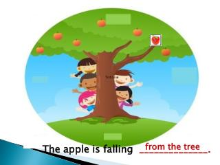 The apple is falling   ______________.