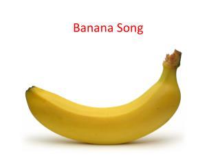 Banana Song