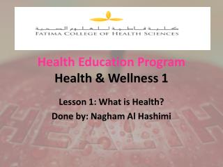 Health Education Program  Health & Wellness 1