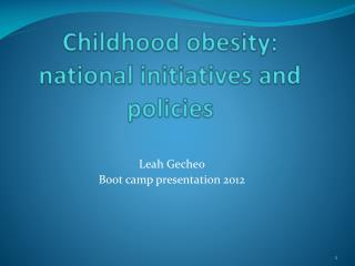 Childhood obesity:  national initiatives and policies