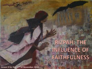 RIZPAH : THE INFLUENCE OF FAITHFULNESS