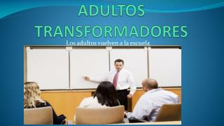 ADULTOS TRANSFORMADORES