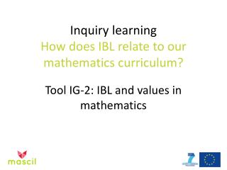 Inquiry learning How does IBL relate to our  mathematics curriculum?