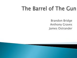 The Barrel of The Gun