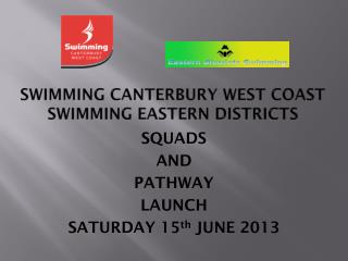 SWIMMING CANTERBURY WEST COAST SWIMMING EASTERN DISTRICTS