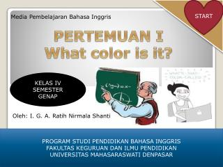 PERTEMUAN I What color is it?