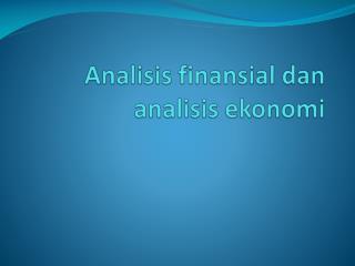 Analisis finansial dan analisis ekonomi