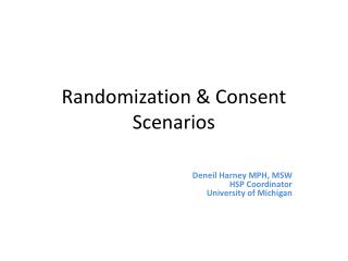 Randomization & Consent Scenarios