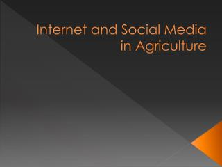 Internet and Social Media in Agriculture