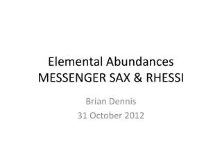 Elemental Abundances MESSENGER SAX & RHESSI