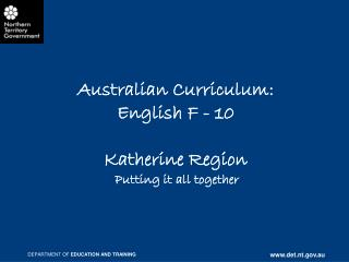 Australian Curriculum: English F - 10  Katherine Region Putting it all together
