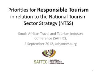 Priorities for  Responsible Tourism  in relation to the National Tourism Sector Strategy (NTSS)