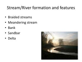 Stream/River formation and features