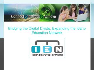 Bridging the Digital Divide: Expanding the Idaho Education Network