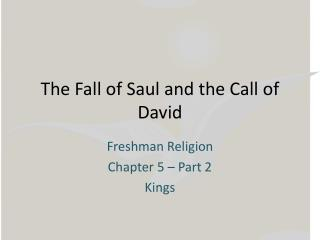 The Fall of Saul and the Call of David