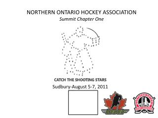 NORTHERN ONTARIO HOCKEY ASSOCIATION Summit Chapter One