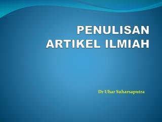 PENULISAN  ARTIKEL ILMIAH