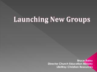 Launching New Groups