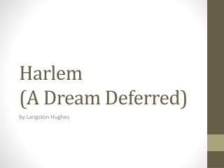 Harlem  (A Dream Deferred)