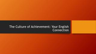 The Culture of Achievement: Your English Connection