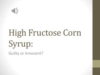 High Fructose Corn Syrup: