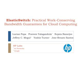 ElasticSwitch :  Practical Work-Conserving Bandwidth Guarantees for Cloud Computing