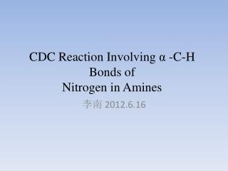 CDC Reaction Involving  α  - C-H Bonds of Nitrogen in Amines