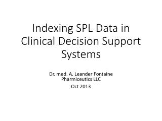 Indexing SPL Data in Clinical Decision Support Systems