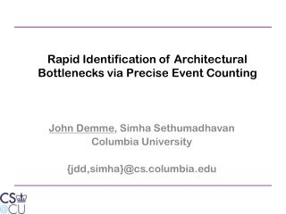 Rapid Identification of Architectural Bottlenecks via Precise Event Counting