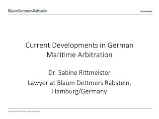 Current Developments  in German Maritime Arbitration