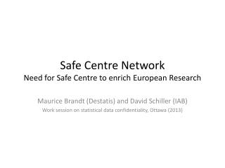 Safe Centre Network Need for Safe Centre to enrich European Research