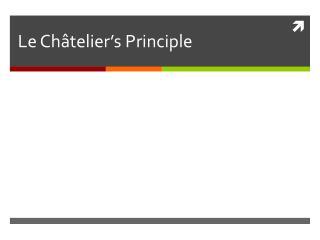 Le  Ch â telier's  Principle