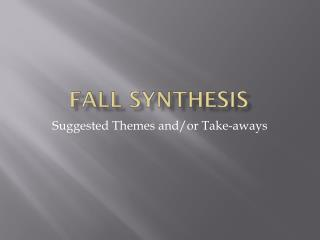 Fall Synthesis