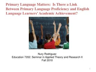 Nury  Rodriguez Education 7202:  Seminar in Applied Theory and Research II Fall  2010
