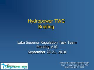 Lake  Superior Regulation Task  Team Meeting  # 10 September 20-21,  2010