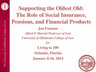 Supporting the Oldest  Old: The  Role of Social Insurance, Pensions, and Financial Products