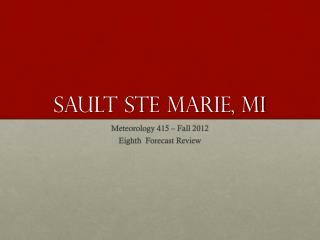 Sault  Ste  Marie, MI