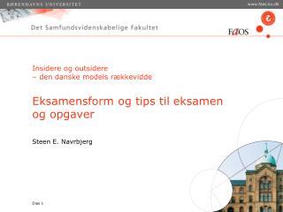 Insidere og outsidere  – den danske models rækkevidde Eksamensform og tips til eksamen og opgaver
