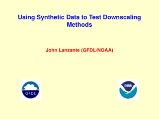 Using Synthetic Data to Test Downscaling Methods