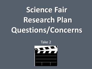 Science Fair  Research Plan Questions/Concerns