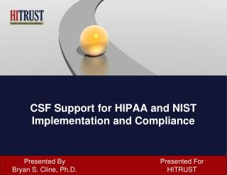 CSF Support for HIPAA and NIST  Implementation and Compliance
