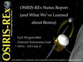 OSIRIS -REx  Status Report (and What We've Learned  about Bennu)